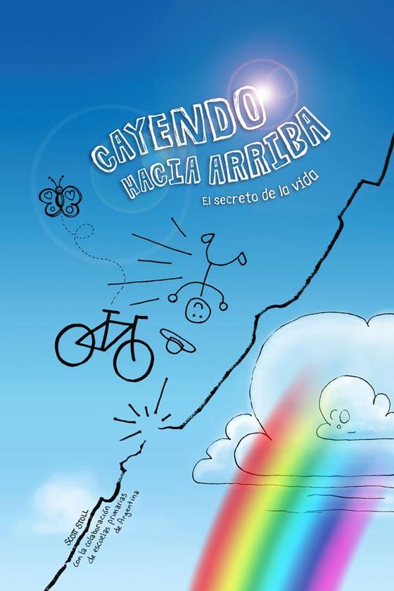 The Spanish edition. Cayendo Hacia Arriba: El Secreto de la Vida.