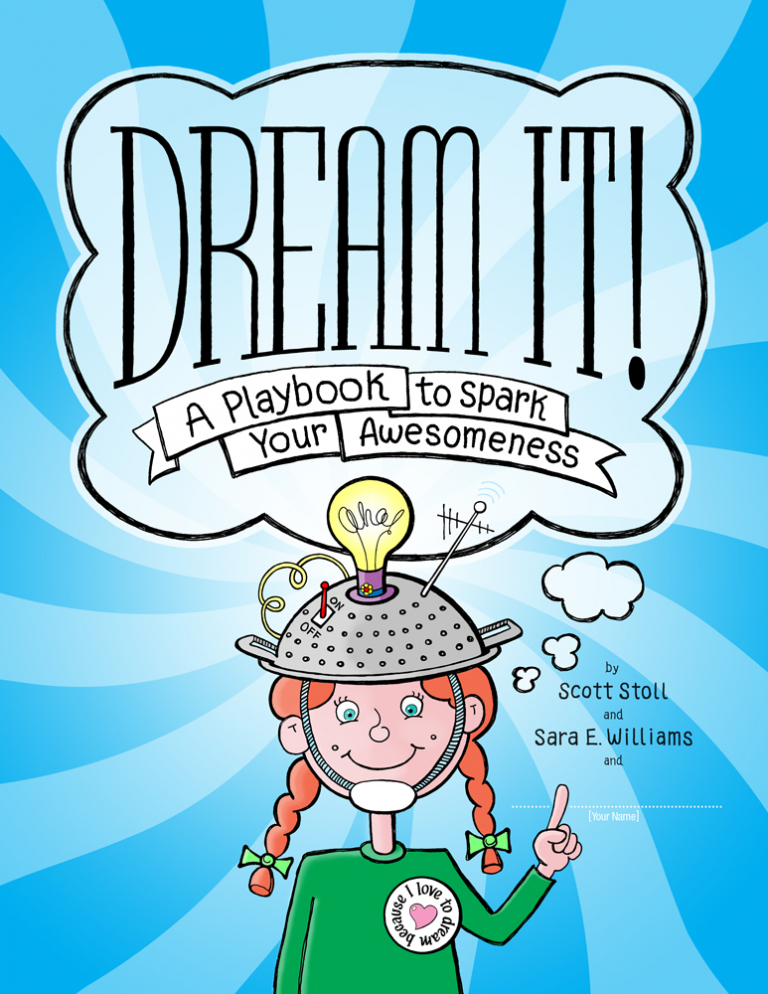Dream It! A playbook to spark your awesomeness!