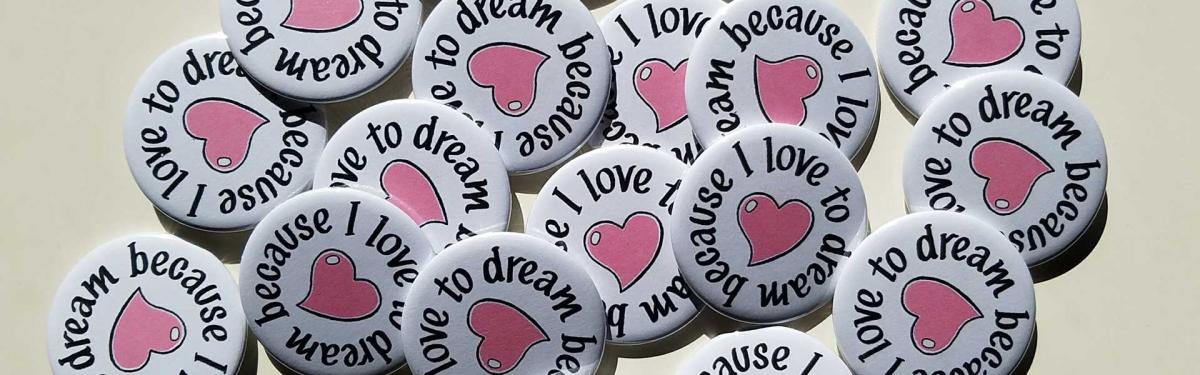 I love to dream button