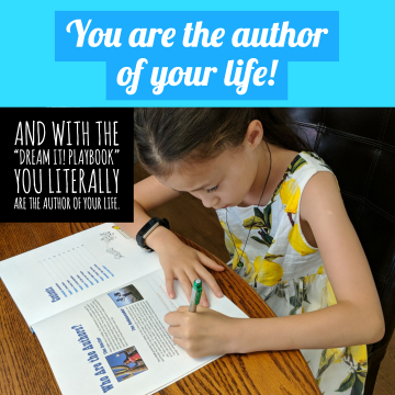 "You are the author of your life. And with the ""Dream it! Playbook"" you literally are the author of your life."