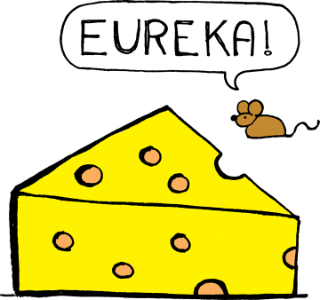 "A tiny mouse finds a big chunk of Swiss cheese and shouts, ""Eureka."" A dream come true."